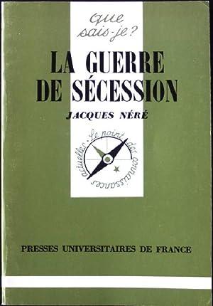 La Guerre de Secession: Nere, Jacques:
