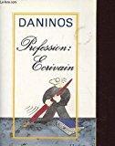 Profession ecrivain: Daninos, Pierre