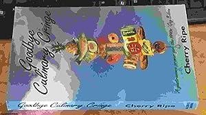Goodbye Culinary Cringe -- foreword by Stephanie: Ripe, Cherry