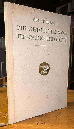 Die Gedichte von Trennung und Licht.: Blass, Ernst