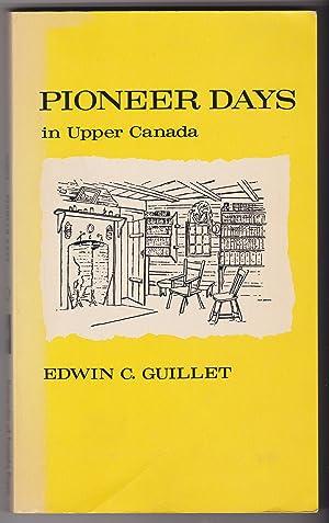 Pioneer Days in Upper Canada: Guillet, Edwin C