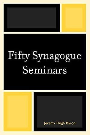 Fifty Synagogue Seminars: Baron, Jeremy Hugh