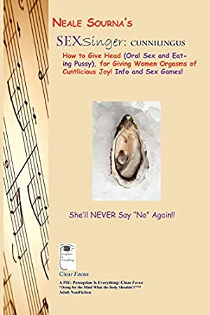 Neale Sourna's SexSinger: Cunnilingus_How to Give Head: Sourna, Neale