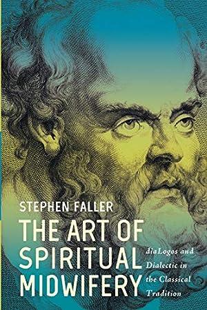 The Art of Spiritual Midwifery: diaLogos and: Faller, Stephen