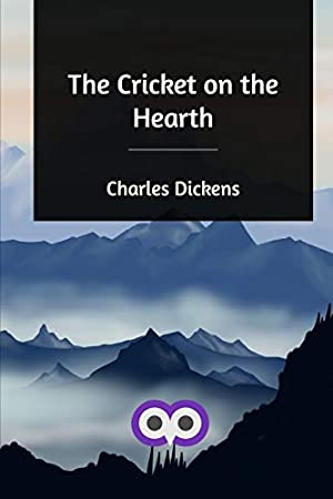 The Cricket on the Hearth: Dickens, Charles