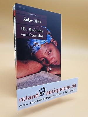 Die Madonna von Excelsior / Zakes Mda.: Mda, Zakes und