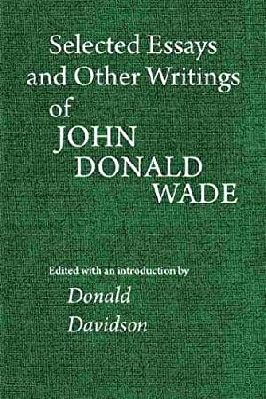 Selected Essays and Other Writings of John: Wade, John