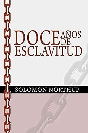 Doce Anos de Esclavitud / Twelve Years: Northup, Solomon