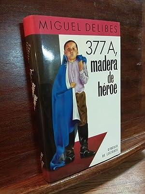 377 A, madera de héroe: Miguel Delibes