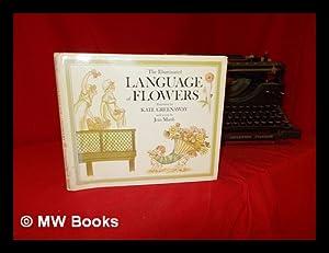 The illuminated language of flowers / illustrated: Greenaway, Kate (1846-1901).