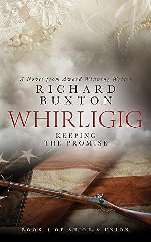 Whirligig: Keeping The Promise (Shire's Union) (Volume: Buxton, Richard