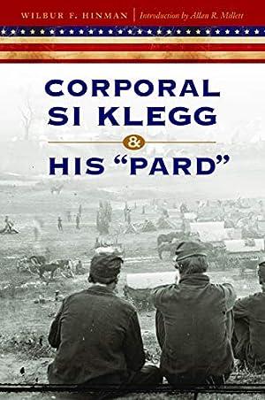 "Corporal Si Klegg and His ""Pard"": Hinman, Wilbur F."