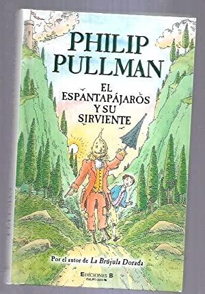 ESPANTAPAJAROS Y SU SIRVIENTE - EL: PULLMAN, PHILIP