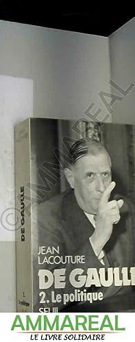 De Gaulle 2. Le politique: Jean Lacouture