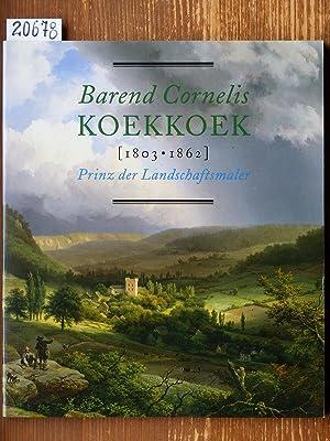 Barend Cornelis Koekkoek (1803-1862). Prinz der Landschaftsmaler.: Nollert, Angelika