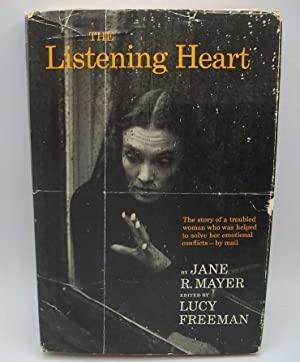 The Listening Heart: The Story of a: Mayer, Jane R.;