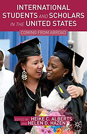 """International Students and Scholars in the United: Alberts, Heike C."""","""