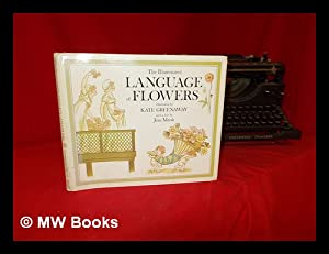 Seller image for The illuminated language of flowers / illustrated by Kate Greenaway ; with a text by Jean Marsh for sale by MW Books Ltd.