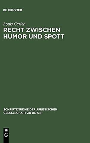 Recht Zwischen Humor Und Spott (Schriftenreihe der: Carlen, Louis