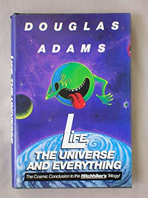 Life, the Universe and Everything: The Hitchhiker's: Adams, Douglas