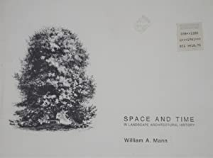 Space and Time in Landscape Architectural History: Mann, William A.