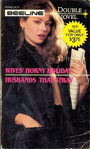 Wives' Horny Holiday & Husbands That Stray: Bea Goode &