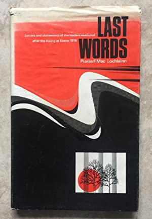 Last Words - Letters and Statements of: Mac Lochlainn, Piaras