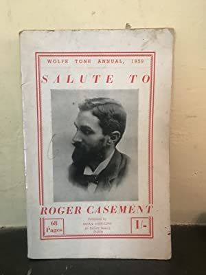 Salute to Roger Casement - Wolfe Tone: Wolfe Tone Annual