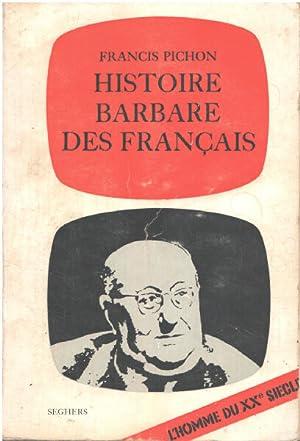 Histoire barbare des français: Pichon Francis
