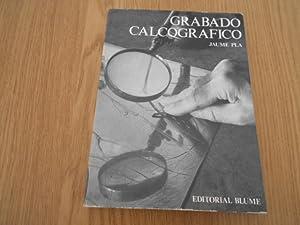 GRABADO CALCOGRAFICO. Técnicas del grabado calcográfico y: Pla, Jaume