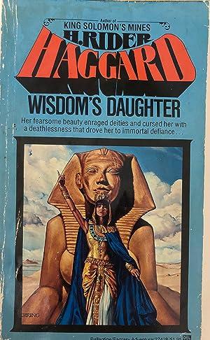Wisdom's Daughter: Haggard, H. Rider