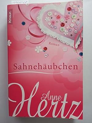 Sahnehäubchen (Roman).: Hertz, Anne: