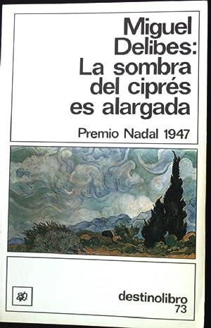 La Sombra del Cipres Es Alargada: Delibes, Miguel:
