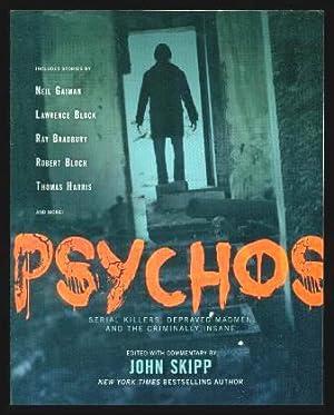 PSYCHOS - Serial Killers, Depraved Madmen and: Skipp, John (editor)