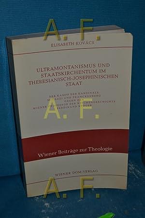 Ultramontanismus und Staatskirchentum im theresianisch-josephinischen Staat : Kovács, Elisabeth: