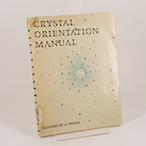 Crystal Orientation Manual.