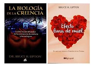 Biologia Creencia + Efecto Luna De Miel: Bruce Lipton
