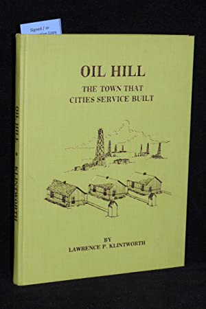 Oil Hill; The Town That Cities Service Built