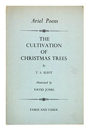 The Cultivation of Christmas Trees. Ariel Poem.: ELIOT, T[homas] S[tearns].