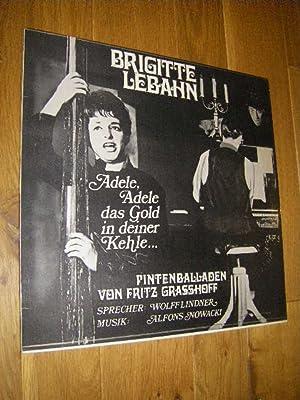 Adele, Adele, das Gold in deiner Kehle.: Lebahn, Brigitte/Grasshoff, Fritz