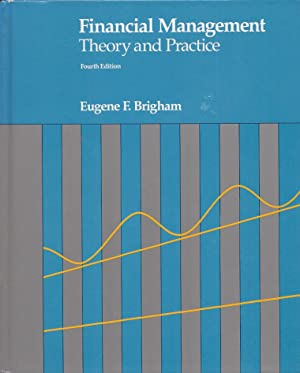Financial Management Theory and Practice: Brigham, Eugene F
