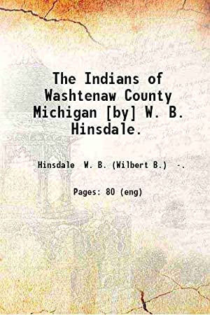 The Indians of Washtenaw County Michigan (1927)[HARDCOVER]: W. B. Hinsdale