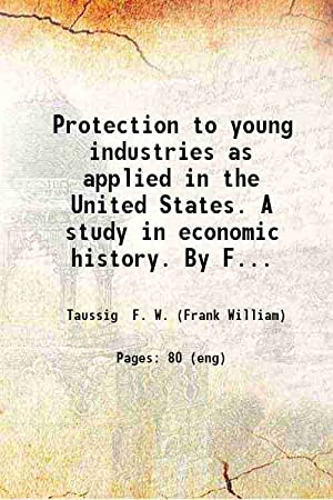 Protection to young industries as applied in: F. W. Taussig