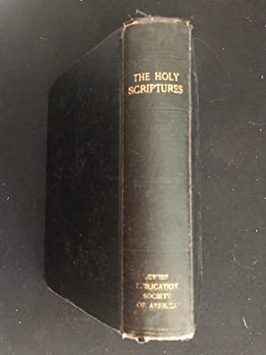 The Holy Scriptures According to the Masoretic: Jewish Publication Society,