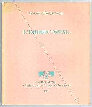PRÉSENCE PANCHOUNETTE. L'Ordre Total.: PRÉSENCE PANCHOUNETTE].