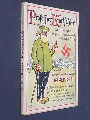 Professor Knatschke: Oeuvres completes du grand Savant: Dr. H P
