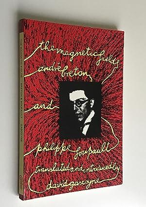The Magnetic Fields.: BRETON, Andre.,& SOUPAULT,