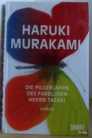 Die Pilgerjahre des farblosen Herrn Tazaki. Roman.: Murakami, Haruki: