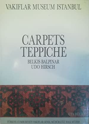 Carpets of the Vakiflar Museum Instanbul. Teppiche: Balpinar, Belkis/Hirsch, Udo: