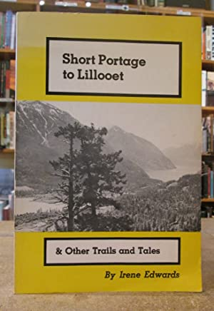 Short Portage to Lillooet and Other Trails: Edwards, Irene